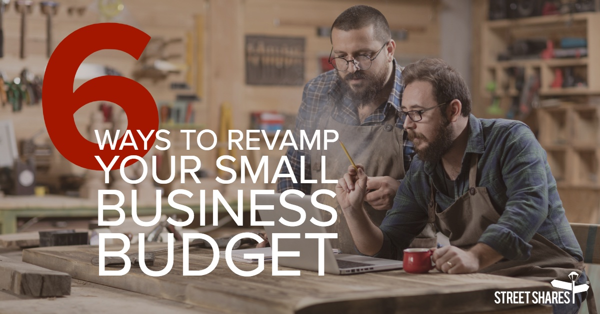 6 Ways to Revamp your Small Business Budget