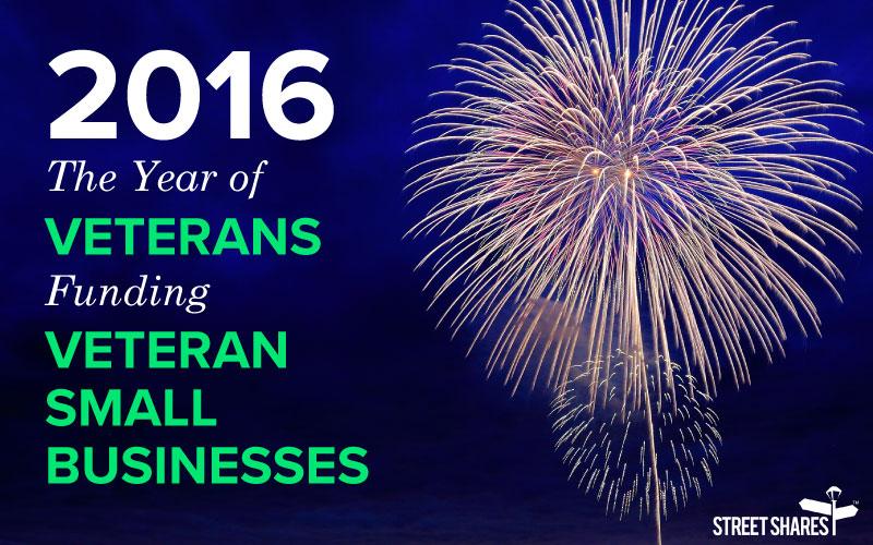 2016, The Year of Veterans Funding Veteran Small Businesses