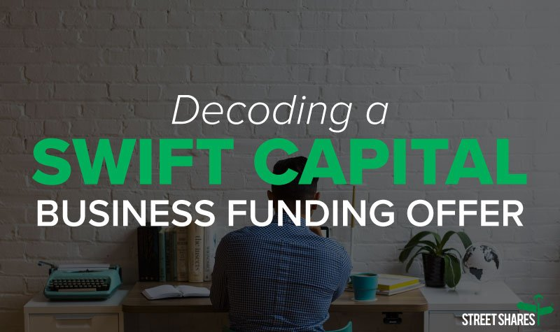 Decoding a Swift Capital business funding offer