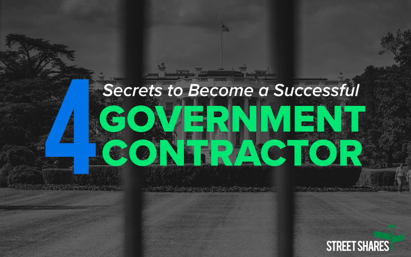4 Secrets to Become a Successful Government Contractor