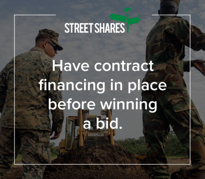 Have government contract financing in place before winning a bid.