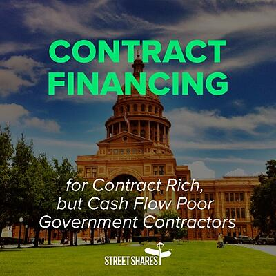 Contract Financing for contract rich, but cash flow poor government contractors