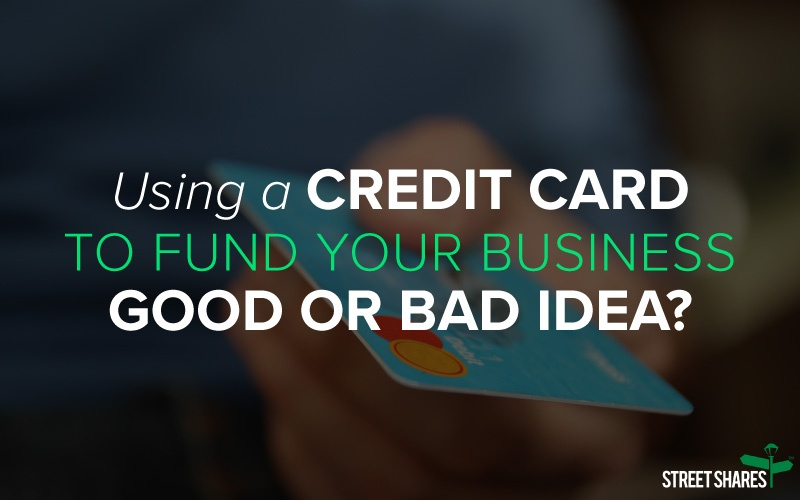 Using a credit card to fund your business: good or bad idea?