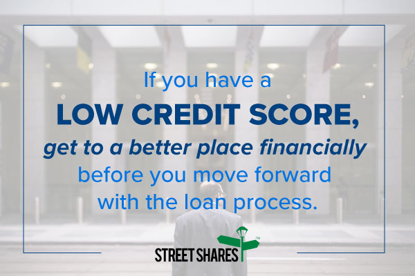 Allow yourself to get to a better place financially before you move forward with the loan process