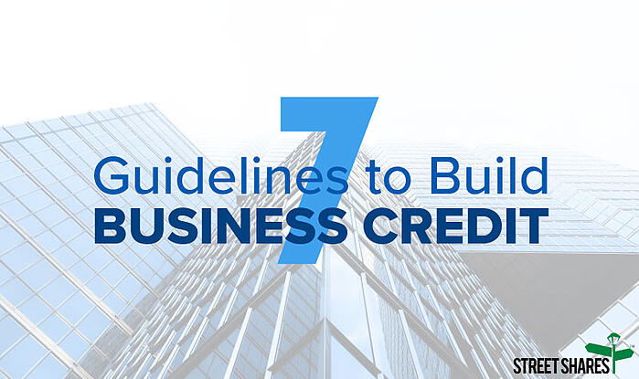 7 Guidelines to Help You Establish and Build Business Credit