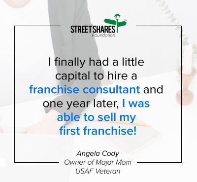 I finally had a little capital to hire a franchise consultant and one year later, I was able to sell my first franchise! Angela Cody, Onwer of Major Mom