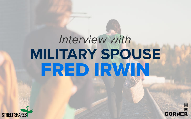 Interview with Military Spouse Business Owner, Fred Irwin, CEO of Her Corner
