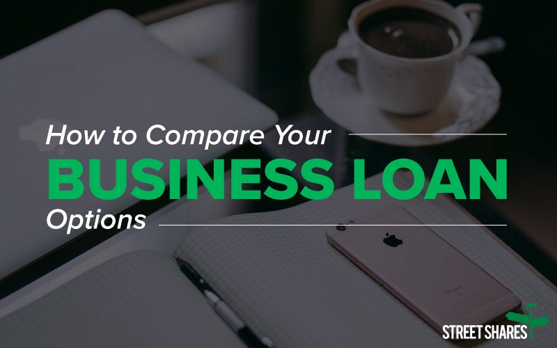 How to compare your business loan options