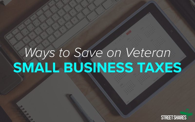 Ways to save on veteran small business taxes: tax deductions and credits