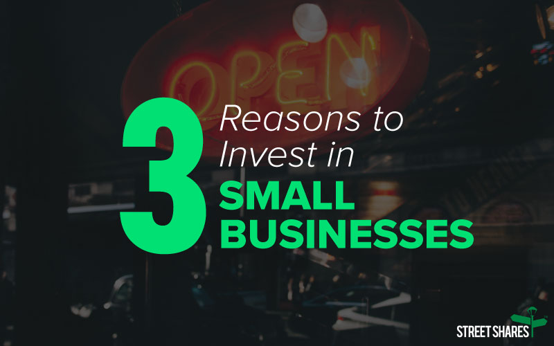 3 Reasons to Invest in Small Businesses