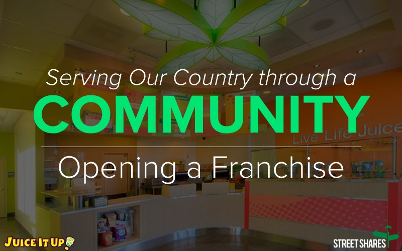 Serving our country through a community, opening a franchise