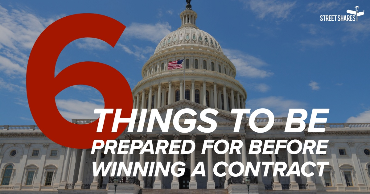 6 Things to Be Prepared for Before Winning a GovCon Contract