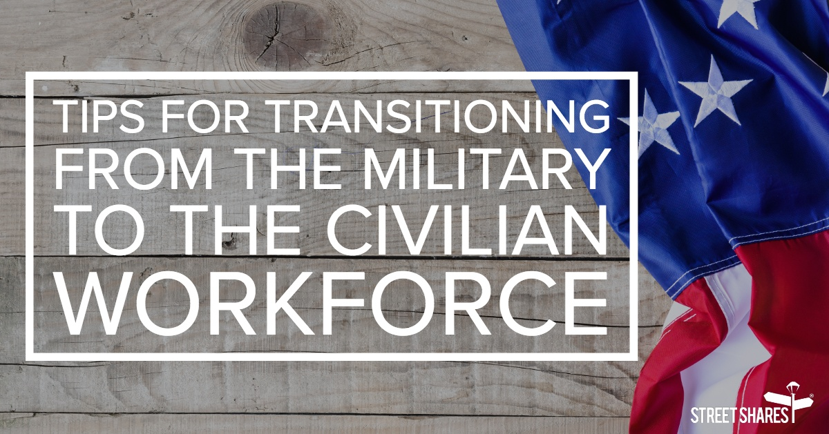 Tips for Transitioning From the Military to the Civilian Workforce