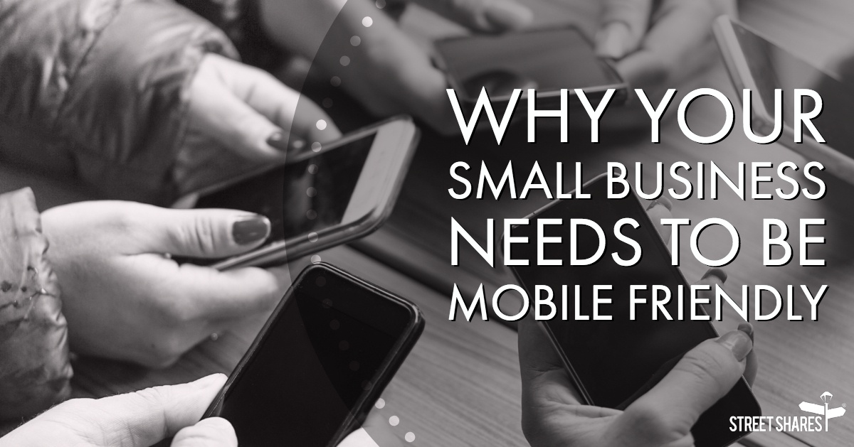 Why Your Small Business Needs to be Mobile Friendly