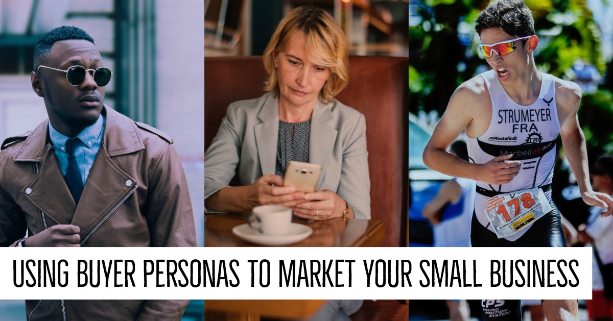 Using Buyer Personas to Market Your Small Business