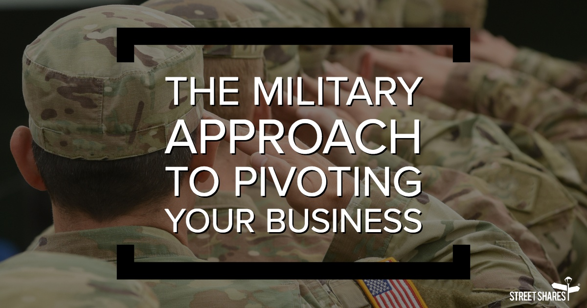 The Military Approach to Pivoting Your Business