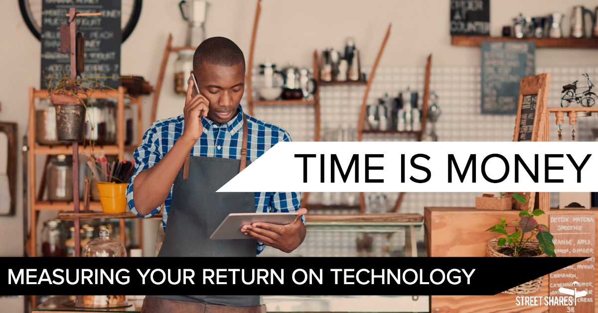 Time is Money: Measuring your Return on Technology