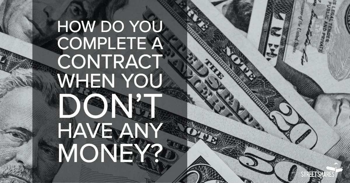 How Do You Complete a Contract When You Don't Have Any Money?