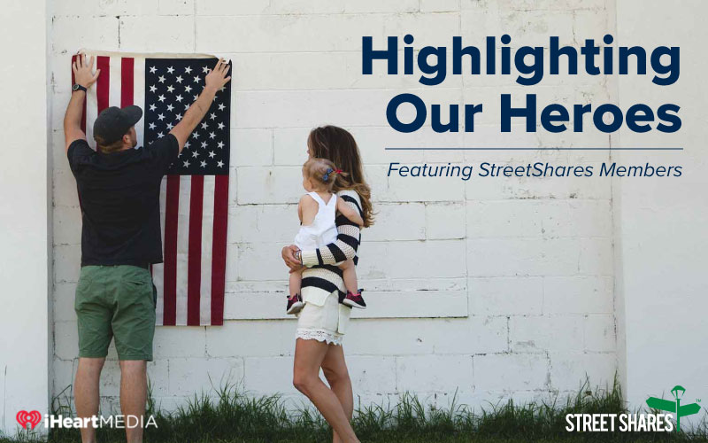 Highlighting Our Heroes, Featuring StreetShares Members